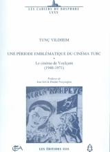 T. Yıldırım - Une période emblématique du cinéma turc – le cinéma de Yeşilçam (1948-1971)