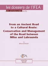 E. Durusoy - From an Ancient Road to a Cultural Route: Conservation and Management of the Road between Milas and Labraunda