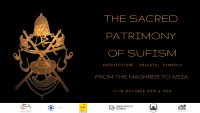 The Sacred Patrimony of Sufism: Architecture, Objects and Symbols from the Maghreb to Asia
